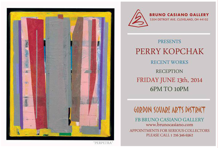Bruno Casiano Gallery presents: Perry Kopchak originally from Seven Hills Ohio