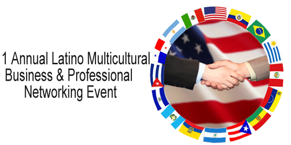 1st Annual Latino Multicultural  Business & Professional  Networking Event