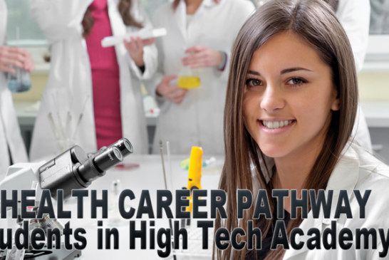 HEALTH CAREER PATHWAY Students in High Tech Academy